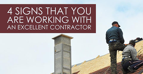 Four signs you are working with an excellent contractor!